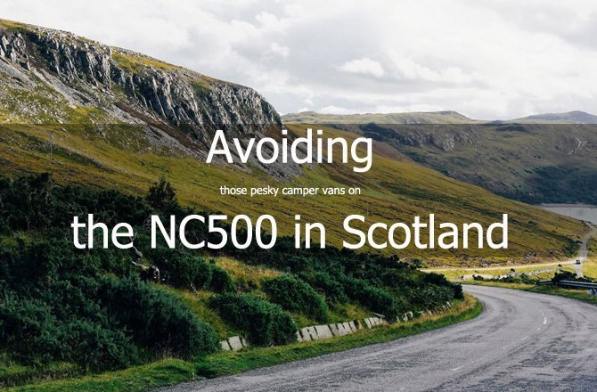 Avoiding Camper Vans on the official NC500 Route