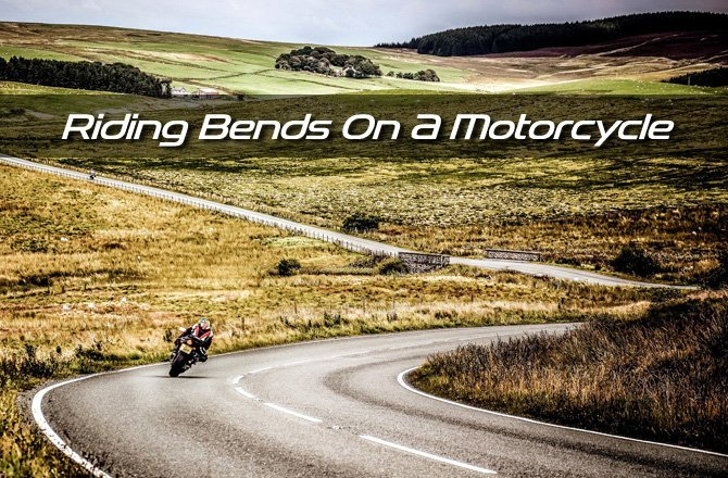 Riding Bends on a Motorcycle