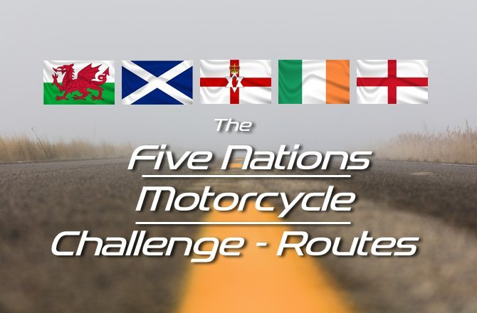 The Five Nations Motorcycle Challenge Routes